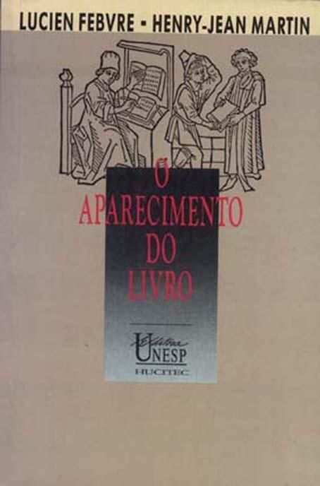 Aparecimento do livro, O, livro de Febvre, Lucien e Martin, Henri-Jean