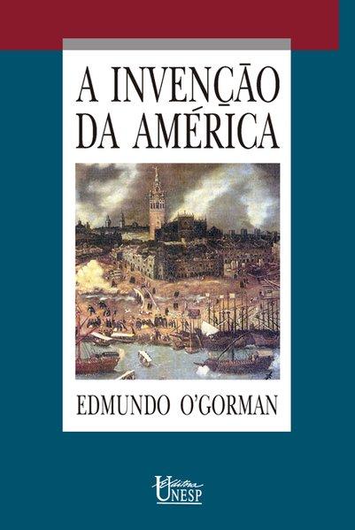 A invenção da América, livro de Edmundo O´Gorman