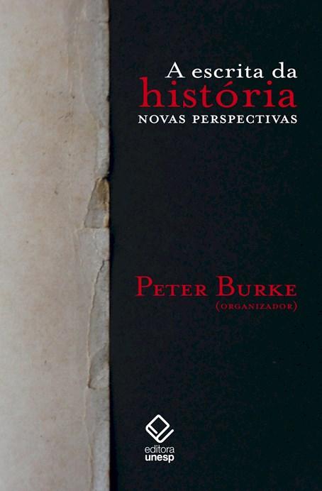 A Escrita da História - novas perspectivas, livro de Peter Burke (Org.)