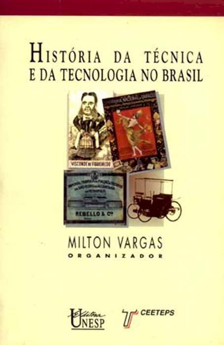 História da técnica e da tecnologia no Brasil, livro de Milton Vargas (Org.)