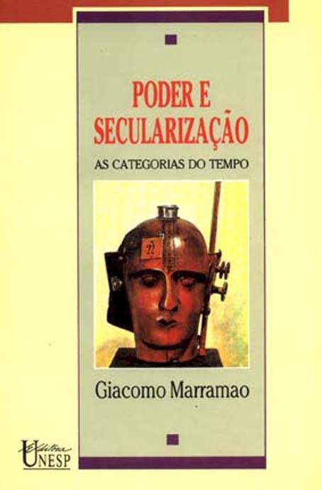 Poder e Secularização - as categorias do tempo, livro de Giacomo Marramao