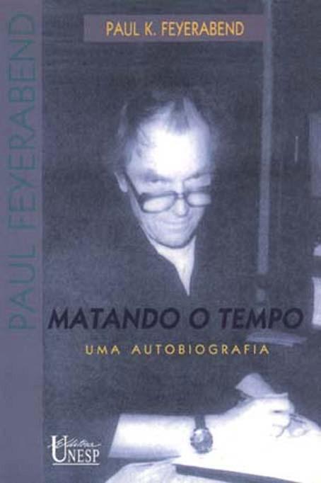 Matando o Tempo - uma autobiografia, livro de Paul K. Feyerabend