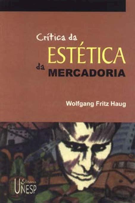 Crítica da estética da mercadoria, livro de Wolfgang Fritz Haug