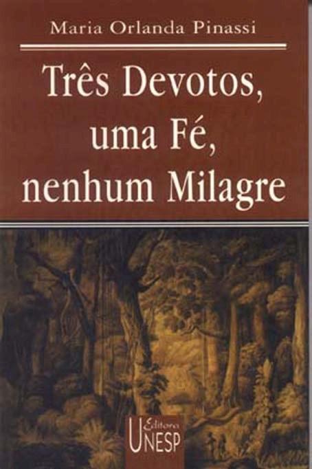 Três Devotos, Uma Fé, Nenhum Milagre - um estudo da revista niterói 1836, livro de Maria Orlanda Pinassi