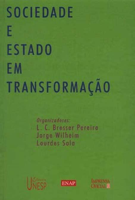 Sociedade e Estado em Transformação, livro de L. C. Bresser Pereira, Jorge Wilheim e Lourdes Sola