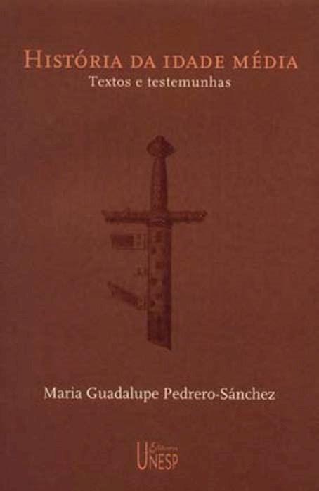 História da Idade Média - textos e testemunhas, livro de Maria Guadalupe Pedrero Sánchez