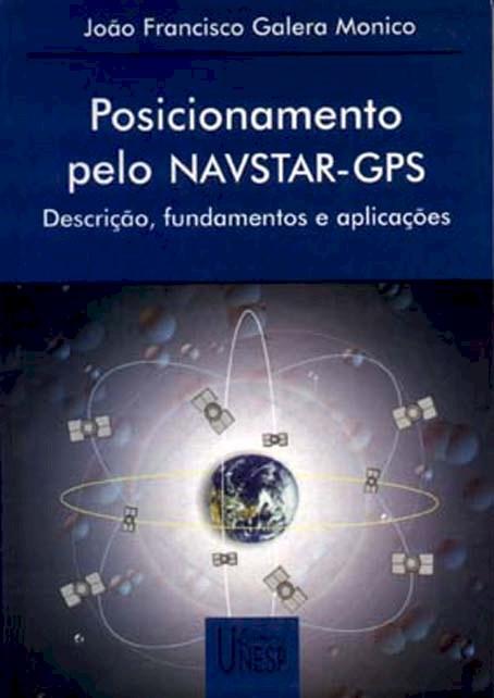 Posicionamento pelo navstar - GPS, livro de João Francisco Galera Monico