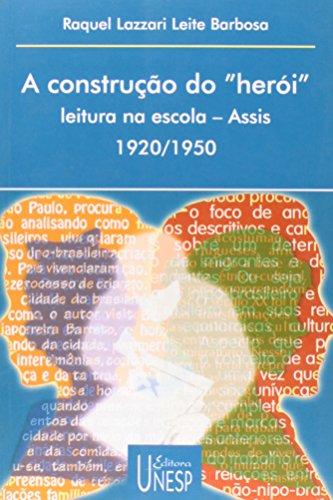 A construção do herói, livro de Raquel Lazzari leite Barbosa