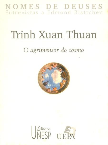 Trinh Xuan Thuan - o agrimensor do cosmo, livro de Edmond Blattchen (entrevistador)