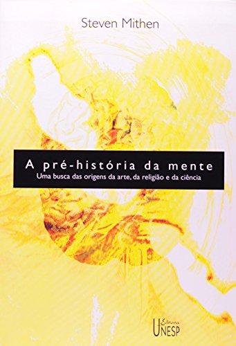 A Pré-história da Mente - uma busca das origens da arte, da religião e da ciência, livro de Steven Mithen