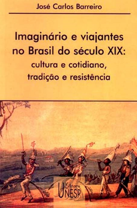 Imaginário e viajantes no Brasil do século XIX, livro de José Carlos Barreiro