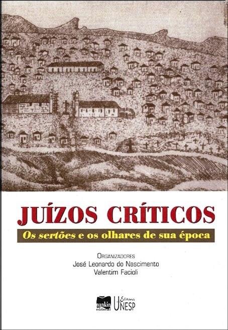 Juízos Críticos - Os Sertões e os olhares de sua época, livro de José Leonardo do Nascimento, Valentim Facioli (Org.)