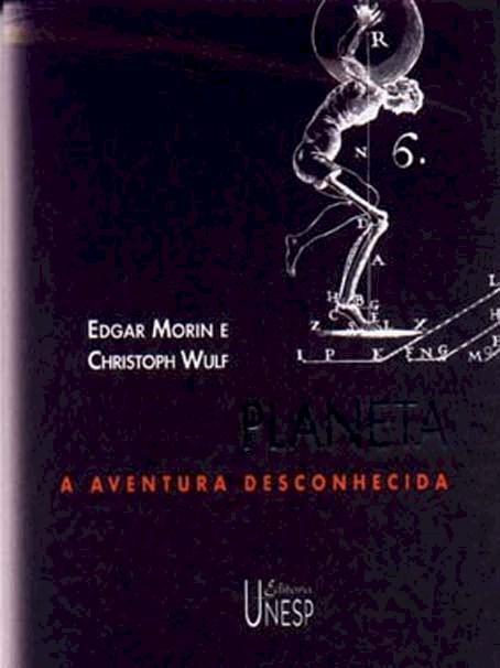 Planeta - a aventura desconhecida, livro de Edgar Morin, Christoph Wulf