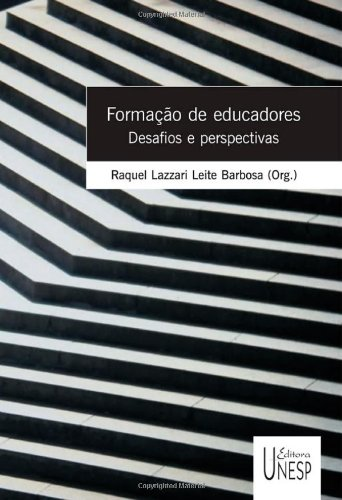 Formação de Educadores - desafios e perspectivas, livro de Raquel Lazzari Leite Barbosa (Org.)