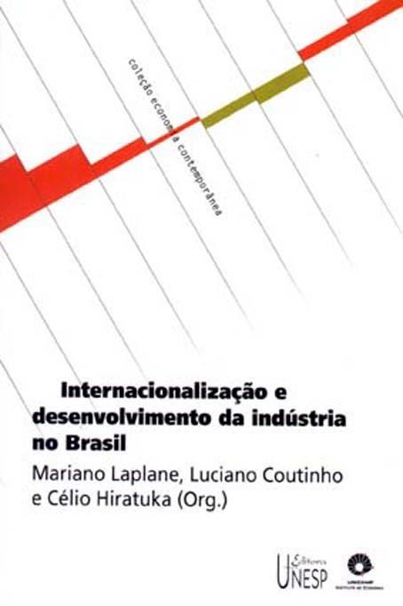 Internacionalização e desenvolvimento da indústria no Brasil, livro de Mariano Laplane, Luciano Coutinho, Célio Hiratuka (Org.)