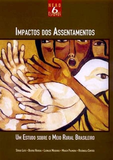 Impacto dos Assentamentos - um estudo sobre o meio rural brasileiro, livro de Sergio Leite, Beariz Heredia, Leonilde Medeiros, Moacir Palmeira, Rosangela Cintrão