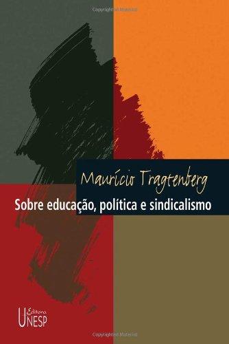 Sobre educação, política e sindicalismo, livro de Maurício Tragtenberg