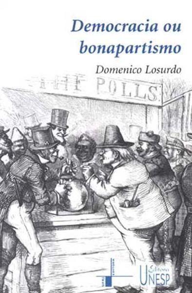 Democracia ou bonapartismo - triunfo e decadência do sufráfio universal, livro de Domenico Losurdo