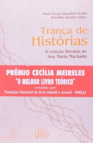 Trança de Histórias - a criação literária de Ana Maria Machado, livro de Maria Teresa Gonçalves Pereira, Benedito Antunes (Org.)