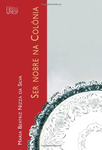 Ser Nobre na Colônia, livro de Maria Beatriz Nizza da Silva