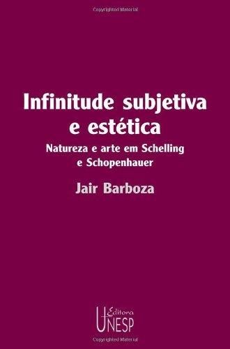 Infinitude Subjetiva e Estética - natureza e arte em Schelling e Schopenhauer, livro de Jair Barboza