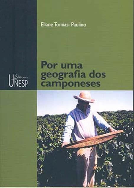 Por uma geografia dos camponeses, livro de Eliane Tomiasi Paulino
