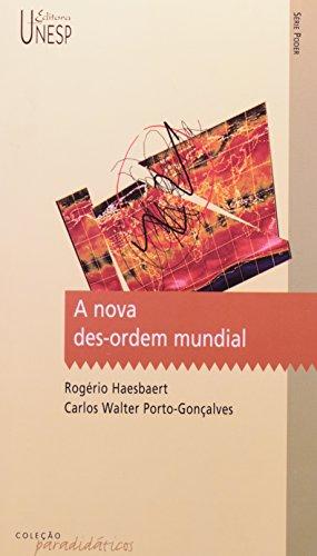 A nova des-ordem mundial, livro de Rogério Haesbaert, Carlos Walter Porto-Gonçalves