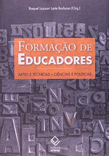 Formação de Educadores - artes e técnicas, ciências e política, livro de Raquel Lazzari Leite Barbosa (Org.)