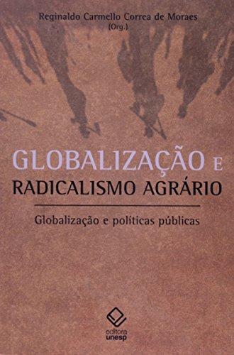 Globalizacao e Radicalismo Agrario: Globalizacao e Politicas Publicas, livro de Reginaldo C. Correa de Moraes