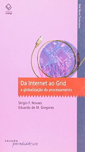 Da internet ao Grid, livro de Gregores , Eduardo de M. e Novaes , Sérgio F.