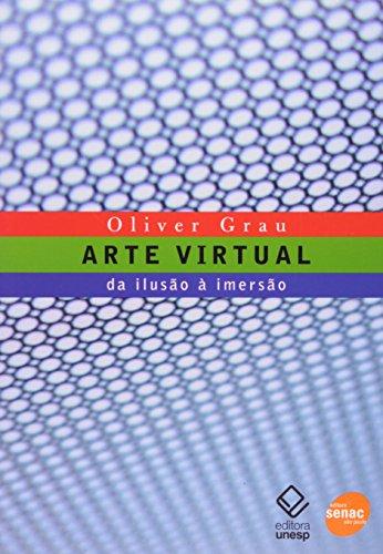 Arte virtual - da ilusão à imersão, livro de Oliver Grau