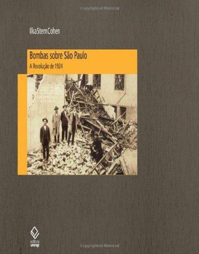Bombas sobre São Paulo - a revolução de 1924, livro de Ilka Stern Cohen