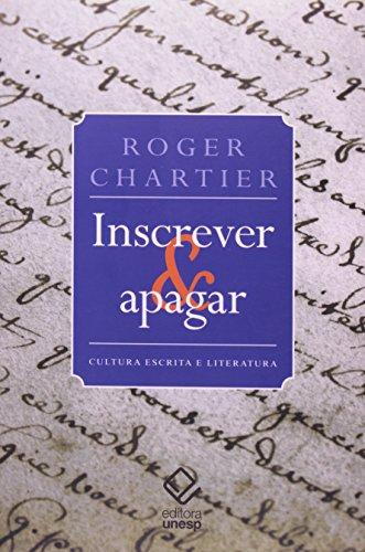 Inscrever e apagar - cultura escrita e literatura , livro de Roger Chartier