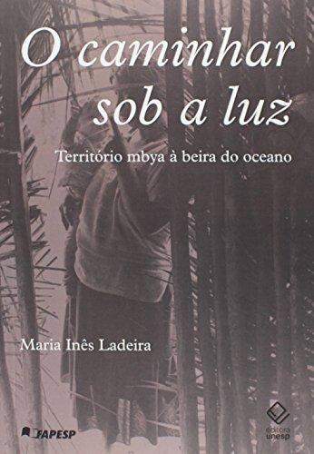 O Caminhar Sob a Luz - território Mbya à beira do oceano, livro de Maria Inês Ladeira