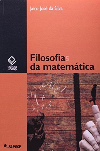 Filosofias da Matemática, livro de Jairo José da Silva