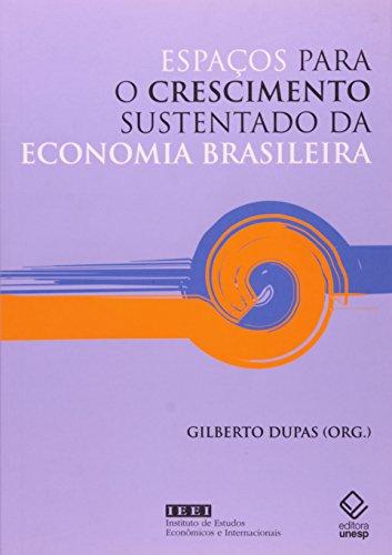 Espaços para o crescimento sustentável da economia brasileira, livro de Gilberto Dupas (Org.)