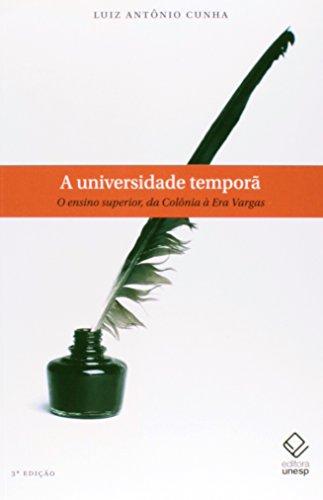 A Universidade Temporã - o ensino superior da colonia à era Vargas, livro de Luiz Antonio Cunha