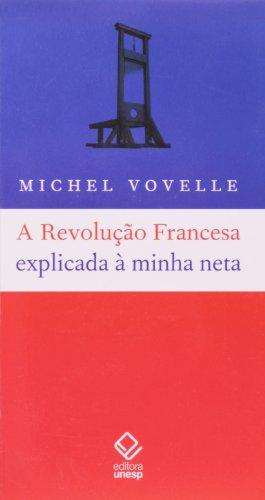 Revolução Francesa Explicada À Minha Neta, A, livro de Michel Vovelle