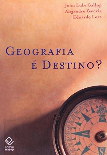 Geografia é destino?, livro de Gallup , John Luke ; Gaviria , Alejandro e Lora , Eduardo