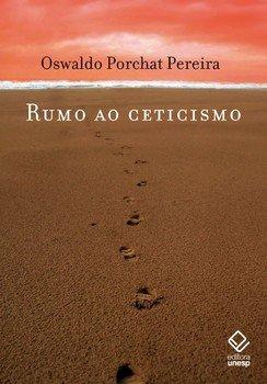 Rumo ao ceticismo, livro de Oswaldo Porchat Pereira