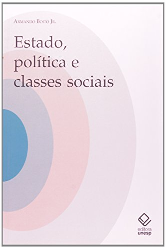 Estados, Política e Classes Sociais - ensaios teóricos e históricos, livro de Armando Boito Junior