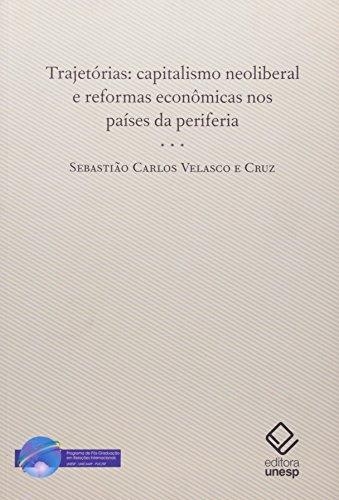 Trajetórias - capitalismo neoliberal e reformas econômicas nos países periféricos, livro de Sebastião C. Velasco, Cruz