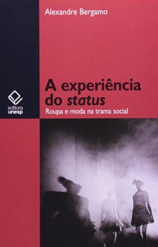A Experiência do Status - roupa e moda na trama social, livro de Alexandre Bergamo