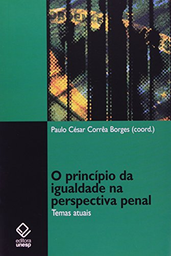 Princípio da igualdade na perspectiva penal, O, livro de Borges , Paulo César Côrrea