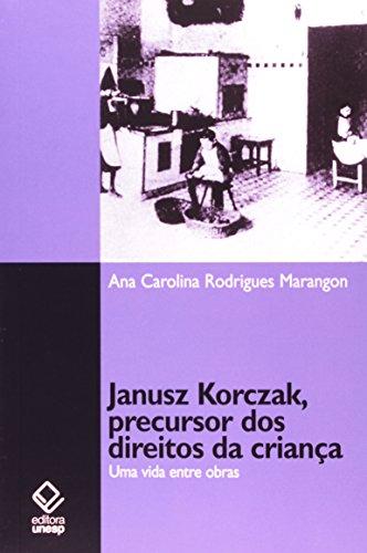 JANUSZ KORCZAK, PRECURSOR DOS DIREITOS DA CRIANCA, livro de MARANGON