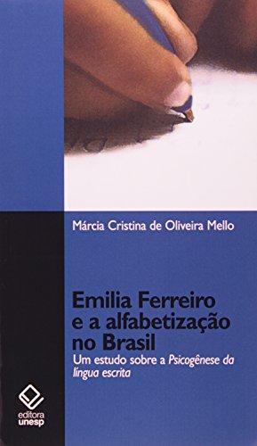 Emilia Ferreiro e a alfabetização no Brasil - um estudo sobre a psicogênese da língua escrita, livro de Márcia Cristina de Oliveira Mello