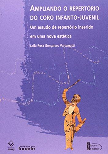Ampliando o Repertório do Coro Infanto-Juvenil - um estudo de repertório inserido em uma nova estética, livro de Leila Rosa Gonçalves Vertamatti