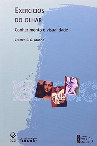 Exercícios do Olhar - conhecimento e visualidade, livro de Carmen S. G. Aranha