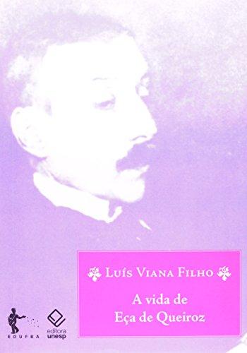 A Vida de Eça de Queiroz, livro de Luis Viana Filho