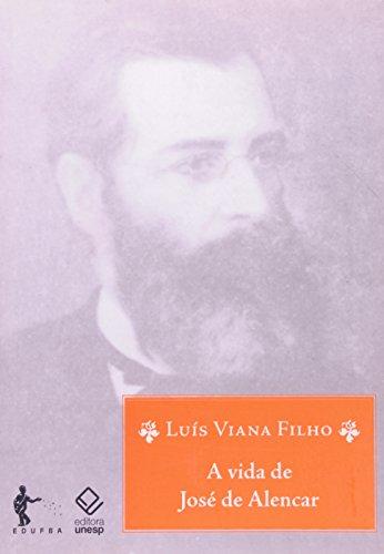 A Vida de Jose de Alencar, livro de Luís Viana Filho